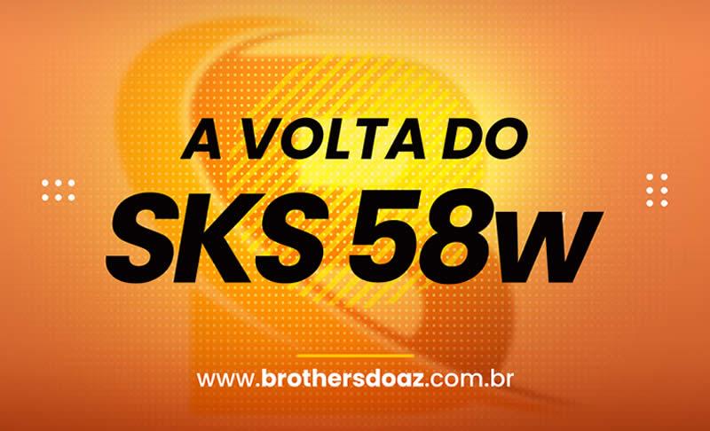 Novidade! SKS 58W ON novamente, confira o TP de apontamento!