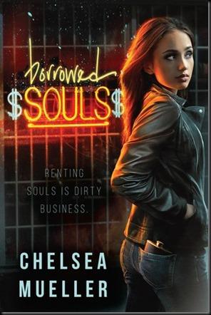 Borrowed Souls  (Soul Charmer #1) by Chelsea Mueller