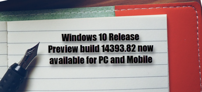 Windows 10 Release Preview build 14393.82 available for PC, Mobile (www.kunal-chowdhury.com)