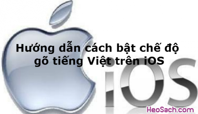 Hình 1 - Hướng dẫn cách bật chế độ gõ tiếng Việt trên iOS