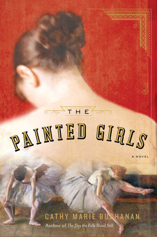 The Painted Girls – Cathy Marie Buchanan