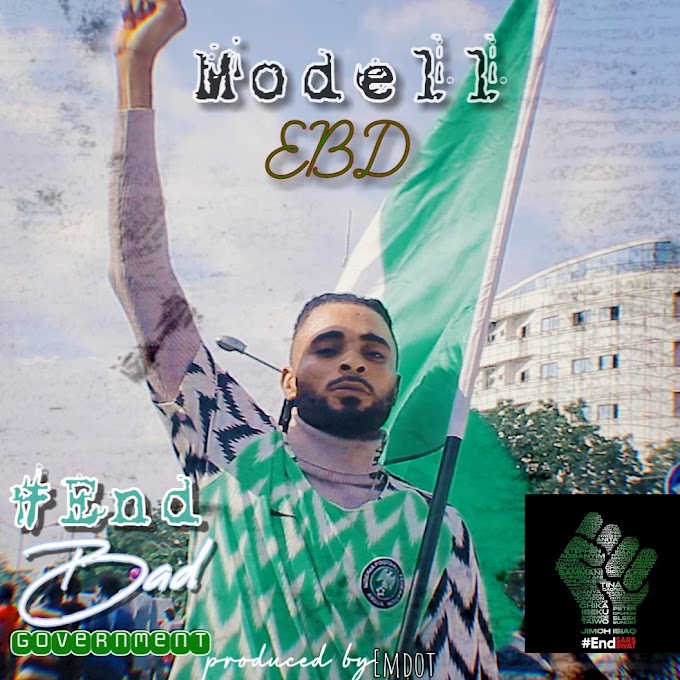 [Music + Video] Modell Clinton - End Bad Government || @modell_clinton