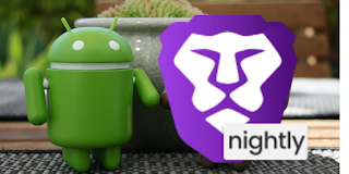 Brave Browser, Brave Nightly, Android