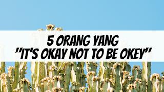 "5 Orang yang ""It's Okay not to be Okey"", Nomor 5 Wajib Baca"