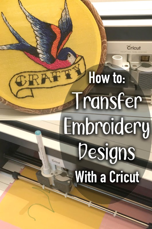 How to Transfer Embroidery Designs with A Cricut