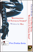Cherish Desire: Very Dirty Stories Free Erotica Series: Restrained (A Natalya Story), Natalya, Max, erotica