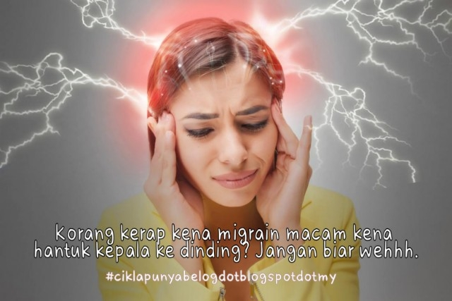 Korang kerap kena migrain macam kena hantuk kepala ke dinding? Jangan biar wehhh.