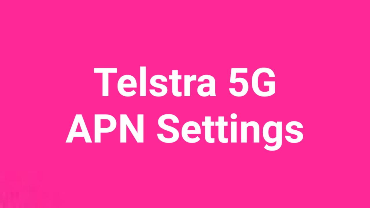 Telstra 5G APN Settings