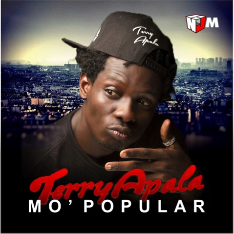 """Terry Apala - """"MO' POPULAR"""" (Prod. By D'Tunes)"""