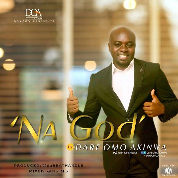 [Music] Na God - Dare Omo Akinwa (DOA)