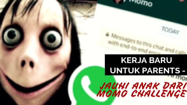 KERJA BARU PARENTS-JAUHI ANAK DARI MOMO CHALLENGE