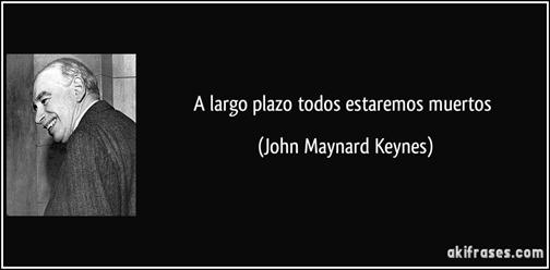frase-a-largo-plazo-todos-estaremos-muertos-john-maynard-keynes-118101