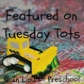 Featured on Tuesday Tots @ In Lieu of Preschool