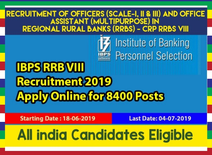 IBPS Recruitment of CRP RRB VIII 8400 officer and Office Asst posts