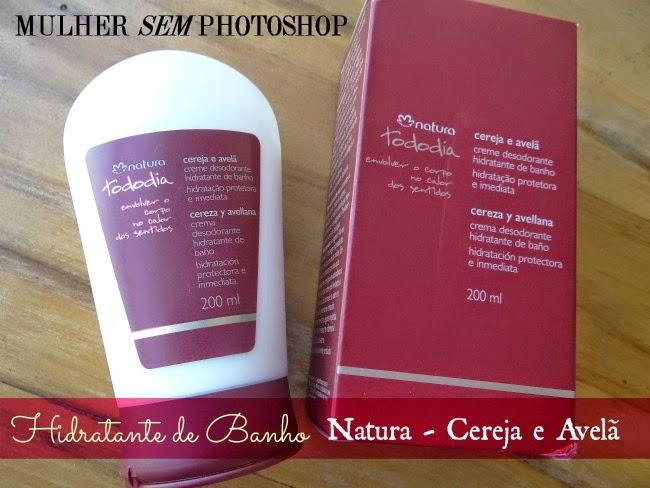 Hidratante de Banho Cereja e Avelã Natura Tododia