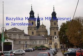 Jarosław - Bazylika MB Bolesnej