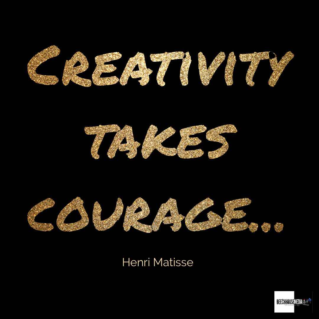 creativity takes courage Henri Matisse