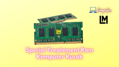 Cara Khusus Memperbaiki Ram Komputer