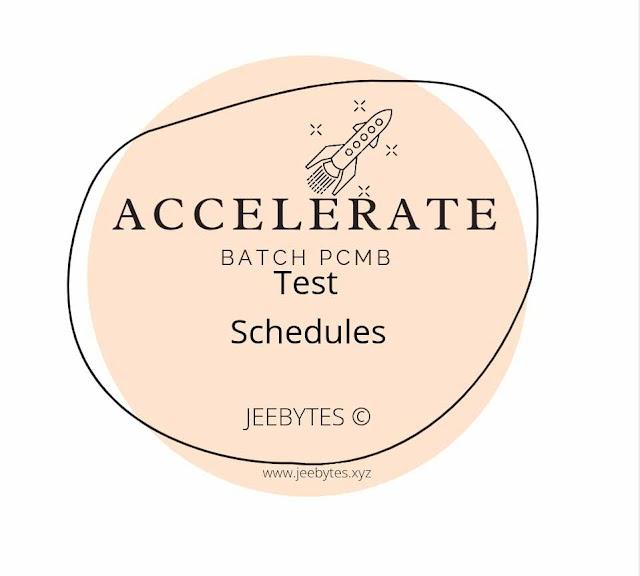 ACCELERATE BATCH: TEST SCHEDULES