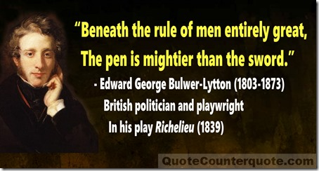 "quote counterquote  ""the pen is mightier than the sword"""