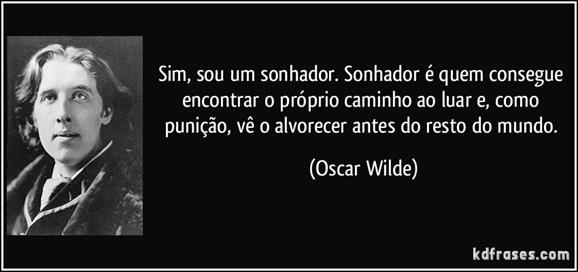 frase-sim-sou-um-sonhador-sonhador-e-quem-consegue-encontrar-o-proprio-caminho-ao-luar-e-como-oscar-wilde-132742
