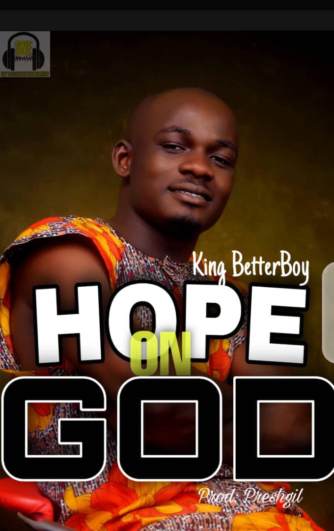 [Music] King betterboy-hope on God prod presh gil- Omatunes