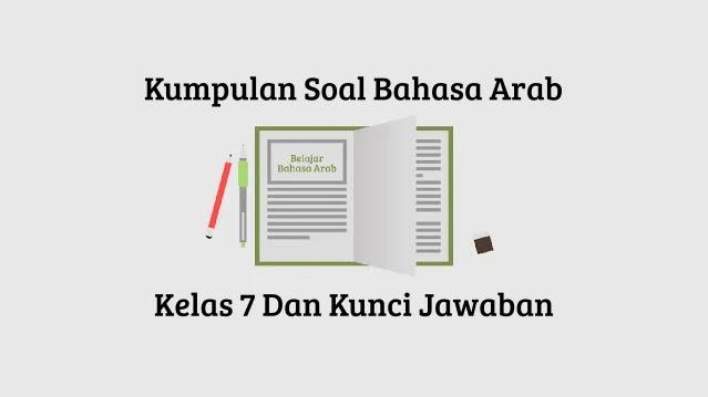 Free PDF : Soal Bahasa Arab Kelas 7 Dan Kunci Jawaban Bagian 1