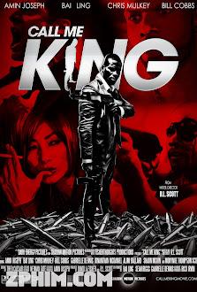 Gọi Ta Là Vua - Call Me King (2015) Poster