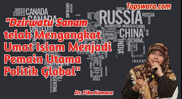 Ustazah Fika Komara: Dzirwatu Sanam telah Mengangkat Umat Islam Menjadi Pemain Utama Politik Global
