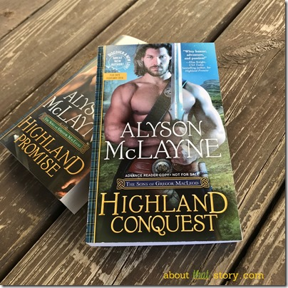 Spotlight: Highland Conquest (The Sons of Gregor MacLeod #2) by Alyson McLayne + Guest Post | About That Story