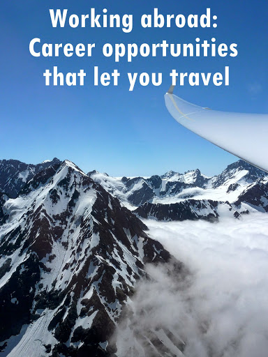 Working abroad: Career opportunities that let you travel