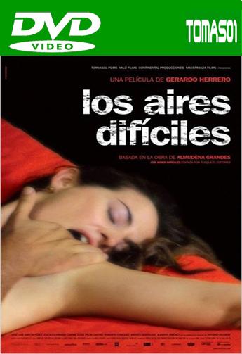 Los aires difíciles (2006) DVDRip