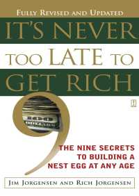 It's Never Too Late to Get Rich By Jim Jorgensen
