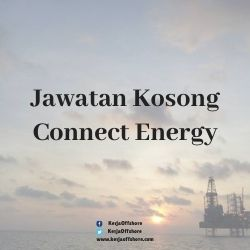 Jawatan Kerja Kosong Offshore Oil & Gas Connect Energy Sdn Bhd