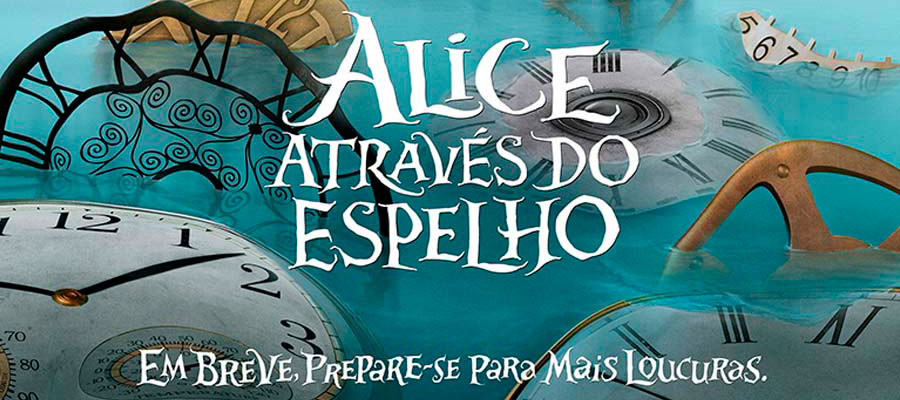 Filme: Alice Através do Espelho (Alice Through the Looking Glass – 2016)