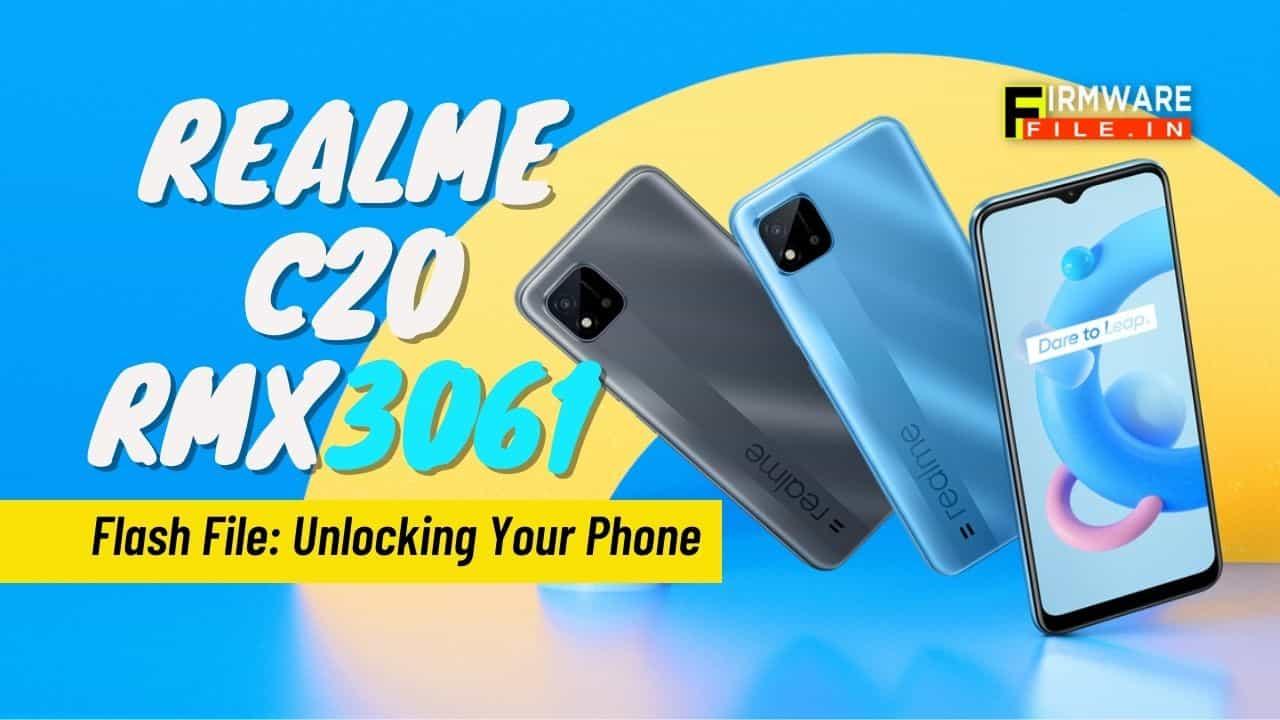 Realme C20 RMX3061 Flash File: Unlocking Your Phone