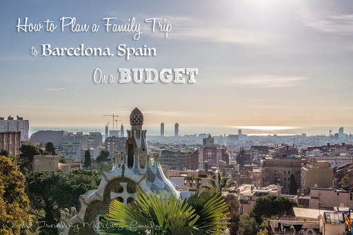 Family Trip to Barcelona, Spain on a Budget