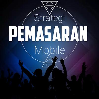 Strategi Pemasaran online Perangkat Mobile