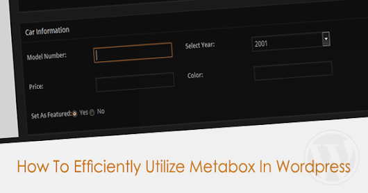 How To Efficiently Utilize Metabox In Wordpress