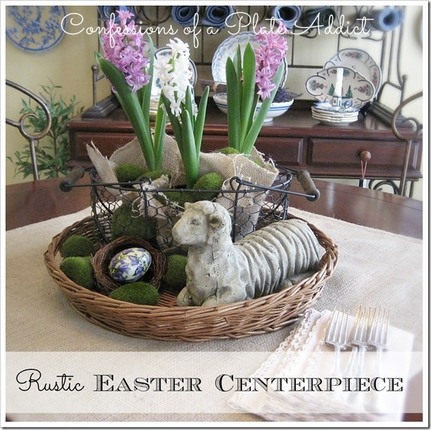 CONFESSIONS OF A PLATE ADDICT Rustic Easter Centerpiece