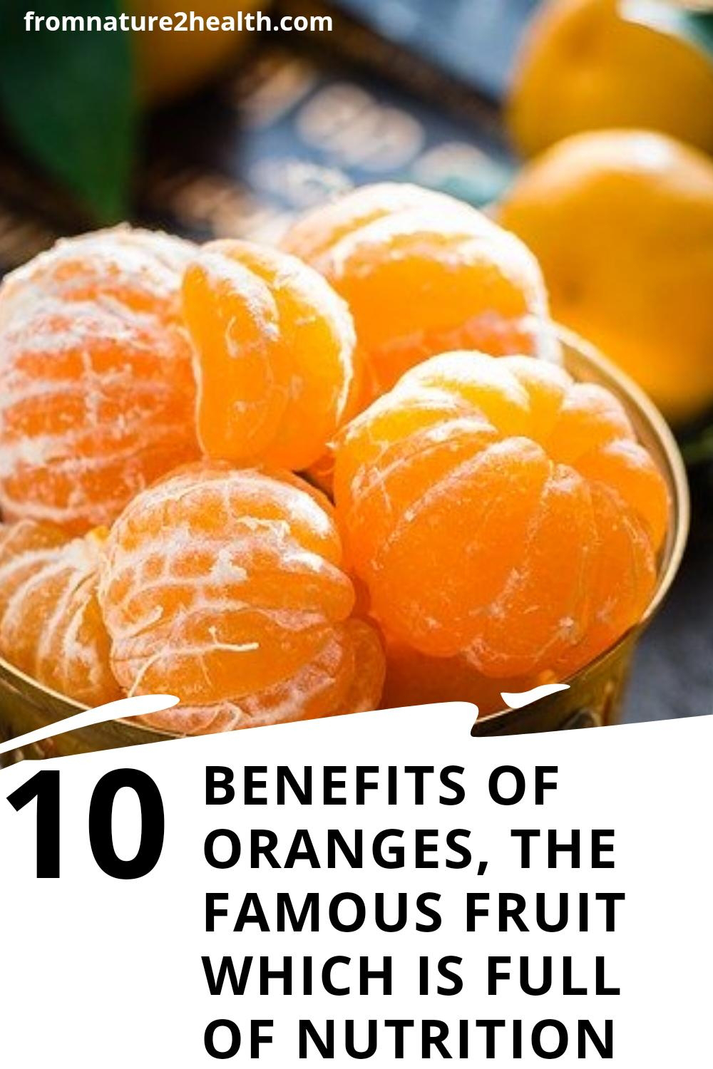 10 Benefits of Oranges, the Famous Fruit which is Full of Nutrition