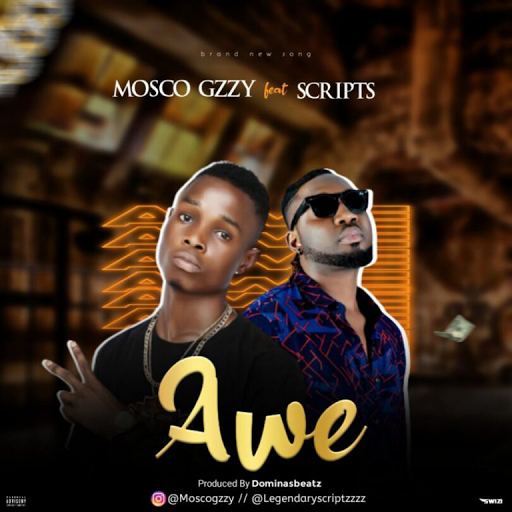 [MUSIC] Mosco Gzzy Ft. Scripts – Awe