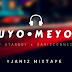 UYO MEYO (#JAN12 MIX) BY DJ STARBOY x Oasis Connect