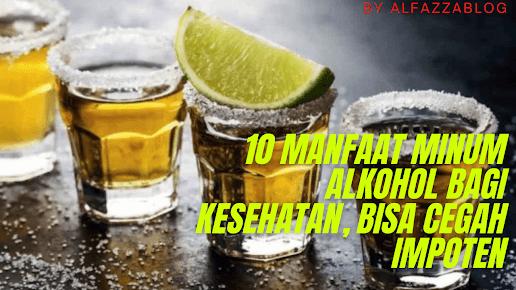 10 Manfaat Minum Alkohol bagi Kesehatan, Bisa Cegah Impoten