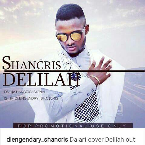 MUSIC: Shancris – Delilah