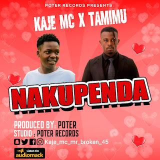 MP3 AUDIO   Kaje Mc X Tamimu - Nakupenda (Mp3 Download)