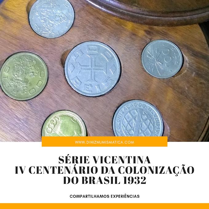 """A BELA DA SEMANA - Série """"Vicentina"""" IV Centenário da Colonização do Brasil."""