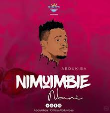 AUDIO | Abdukiba - Nimuimbie nani | Download New song