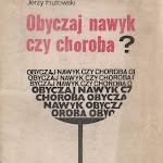 """Jerzy Fiutowski """"Obyczaj, nawyk czy choroba"""", Państwowy Zakład Wydawnictw Lekarskich, Warszawa 1981.jpg"""