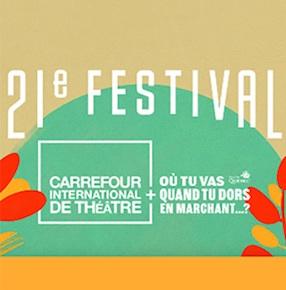 21e Carrefour international de théâtre